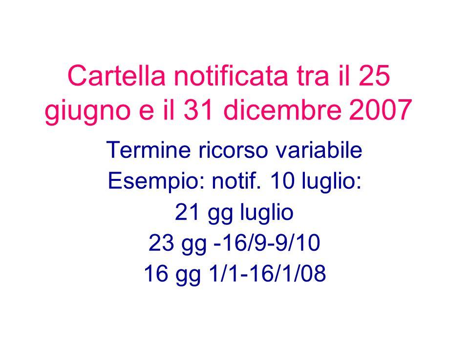 Cartella notificata tra il 25 giugno e il 31 dicembre 2007