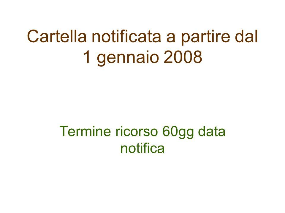 Cartella notificata a partire dal 1 gennaio 2008