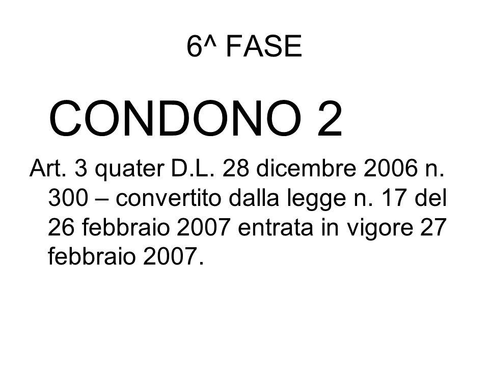 6^ FASECONDONO 2.Art. 3 quater D.L. 28 dicembre 2006 n.