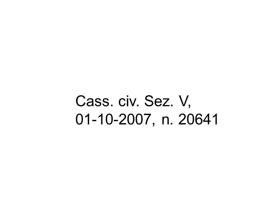 Cass. civ. Sez. V, 01-10-2007, n. 20641