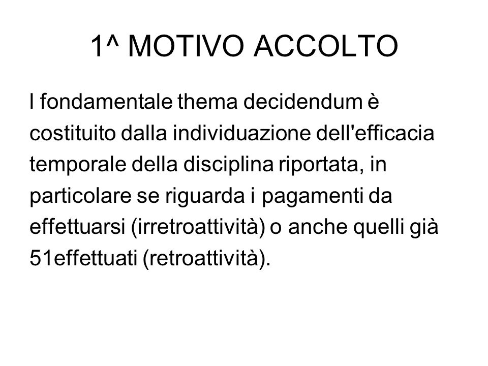 1^ MOTIVO ACCOLTO l fondamentale thema decidendum è
