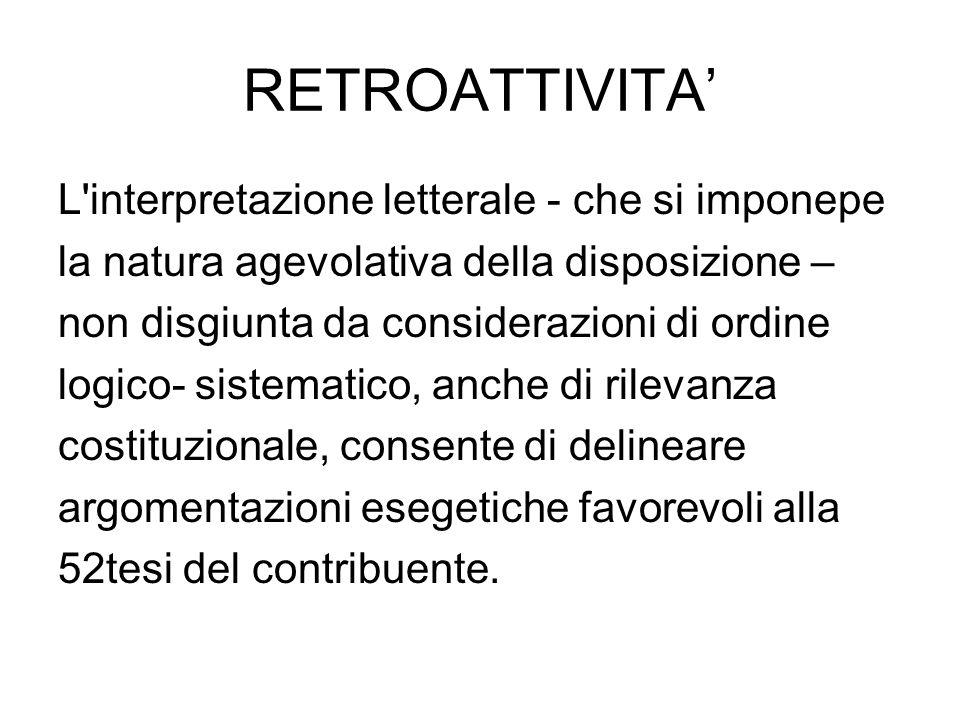 RETROATTIVITA' L interpretazione letterale - che si imponepe