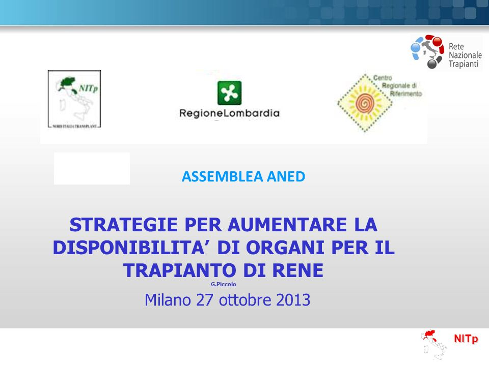 04/11/12 ASSEMBLEA ANED. STRATEGIE PER AUMENTARE LA DISPONIBILITA' DI ORGANI PER IL TRAPIANTO DI RENE.