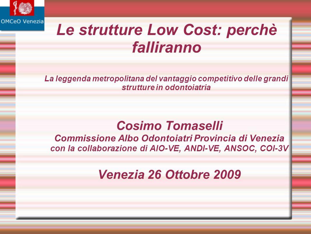 Le strutture Low Cost: perchè falliranno La leggenda metropolitana del vantaggio competitivo delle grandi strutture in odontoiatria
