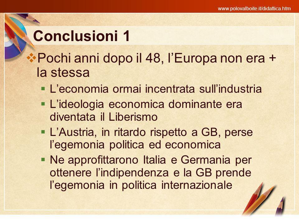 Conclusioni 1 Pochi anni dopo il 48, l'Europa non era + la stessa