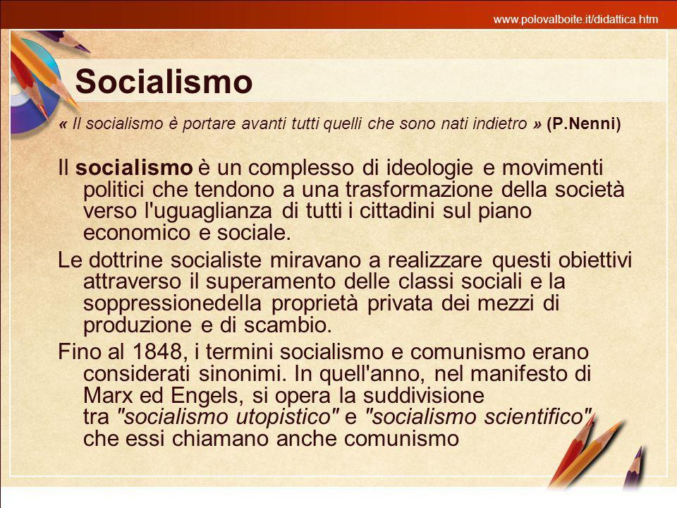 Socialismo « Il socialismo è portare avanti tutti quelli che sono nati indietro » (P.Nenni)