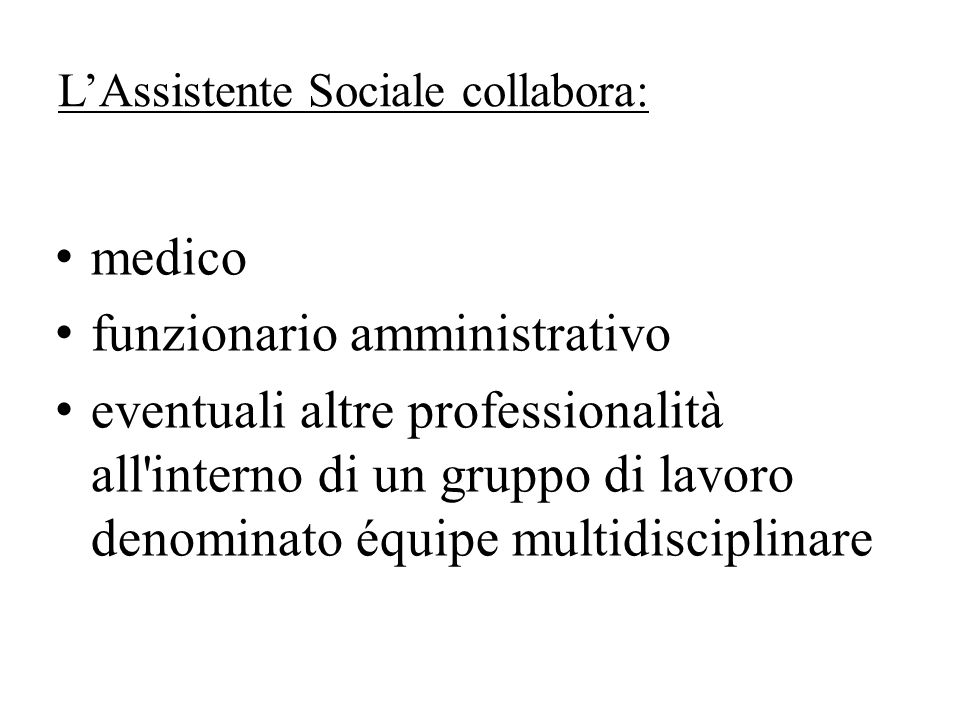L'Assistente Sociale collabora: