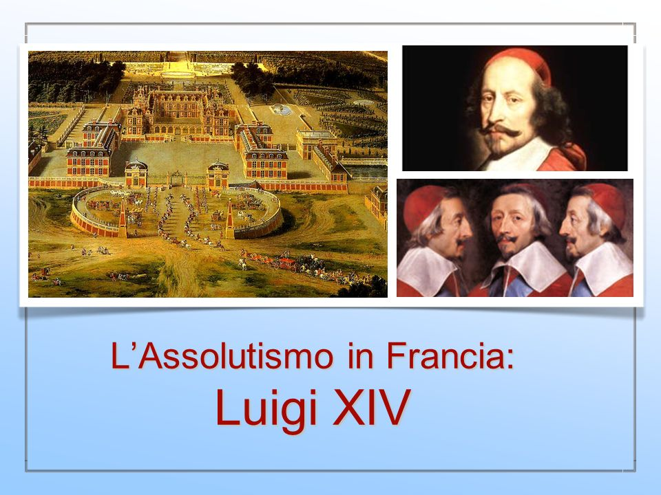 L'Assolutismo in Francia: Luigi XIV