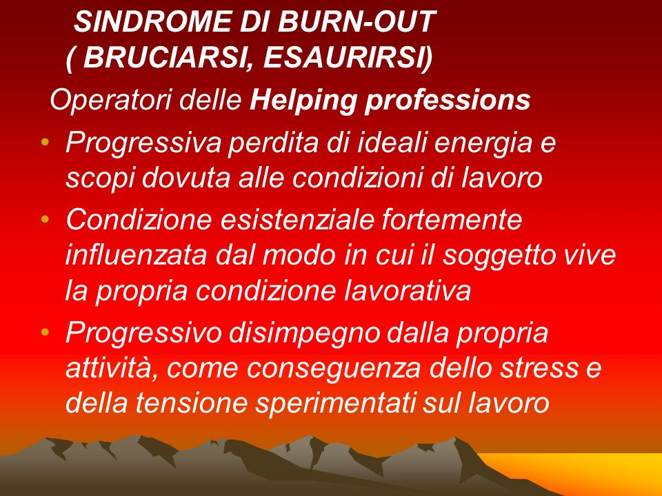 SINDROME DI BURN-OUT ( BRUCIARSI, ESAURIRSI)