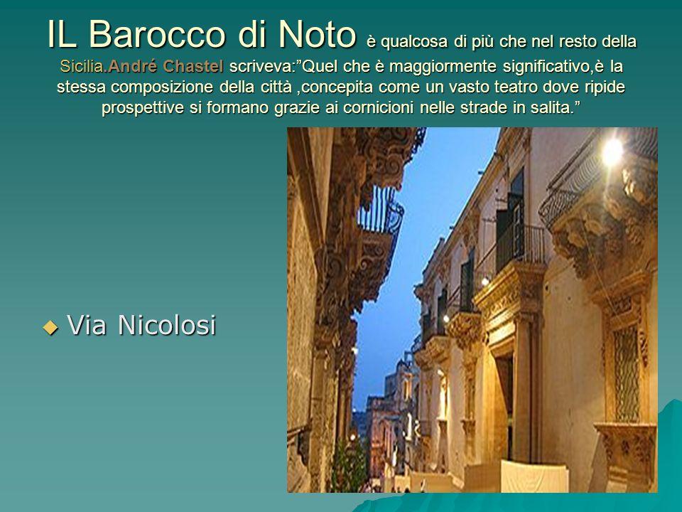 IL Barocco di Noto è qualcosa di più che nel resto della Sicilia
