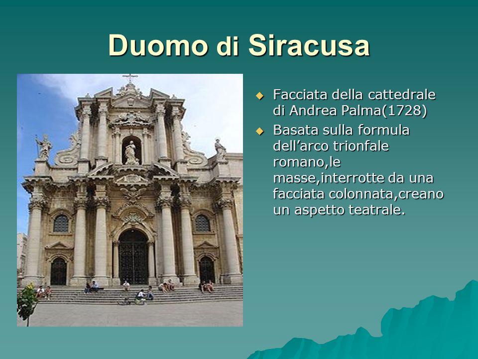 Duomo di Siracusa Facciata della cattedrale di Andrea Palma(1728)