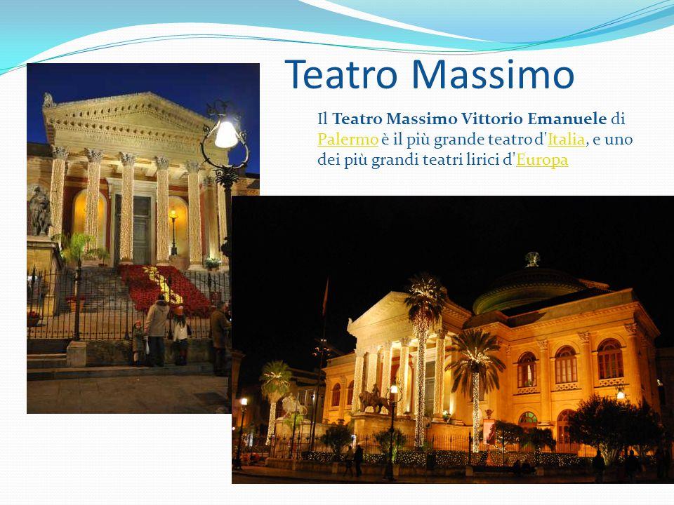 Teatro Massimo Il Teatro Massimo Vittorio Emanuele di Palermo è il più grande teatro d Italia, e uno dei più grandi teatri lirici d Europa.