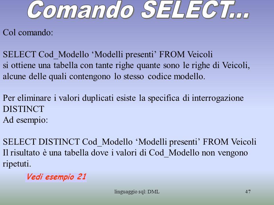 Comando SELECT... Col comando: