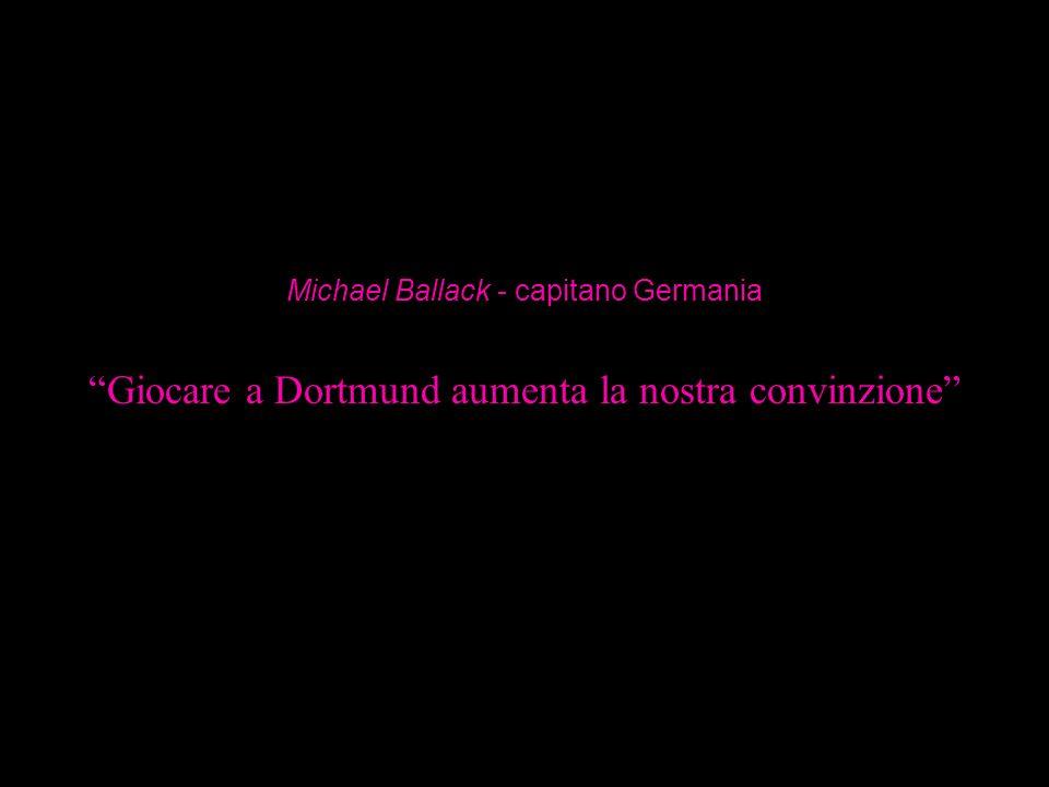 Giocare a Dortmund aumenta la nostra convinzione