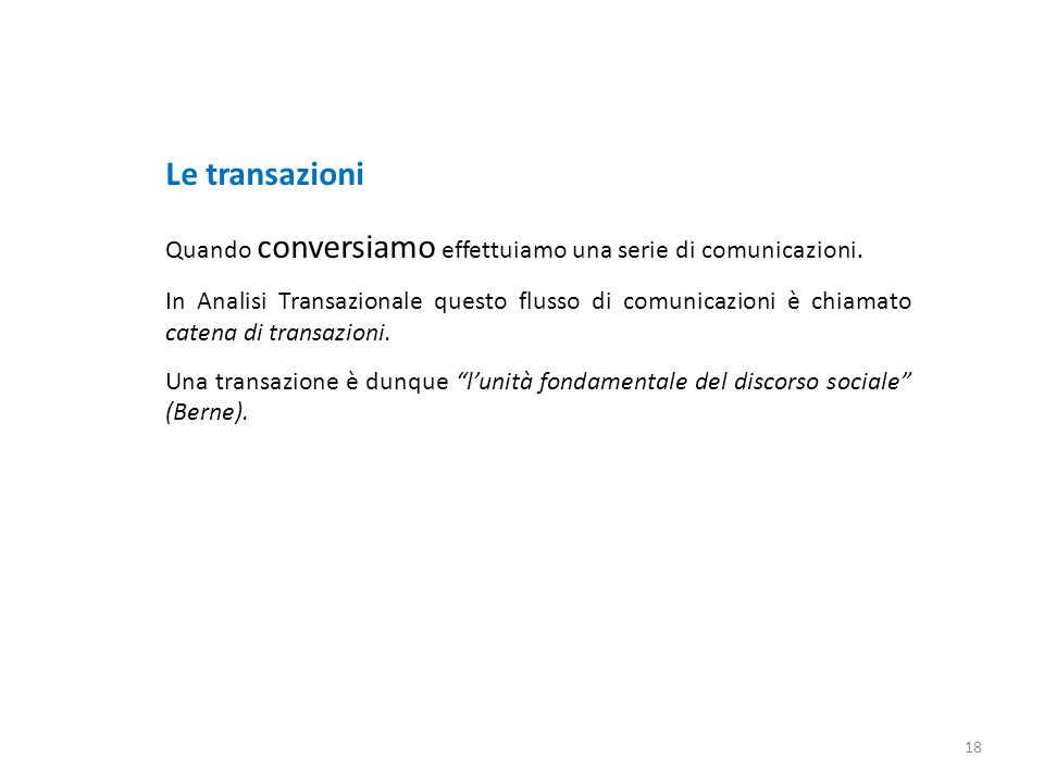 Le transazioni Quando conversiamo effettuiamo una serie di comunicazioni.