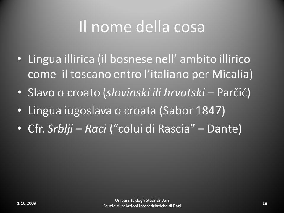 Il nome della cosa Lingua illirica (il bosnese nell' ambito illirico come il toscano entro l'italiano per Micalia)