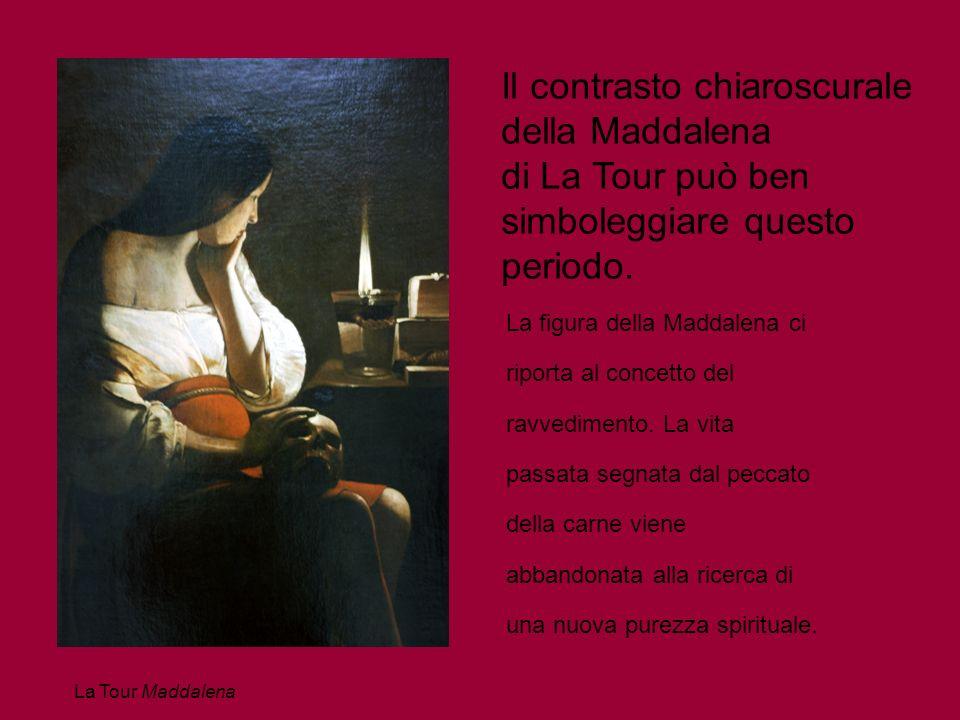 Il contrasto chiaroscurale della Maddalena