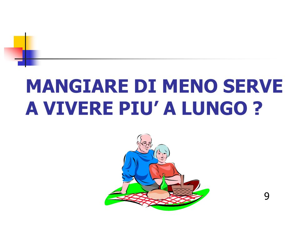 MANGIARE DI MENO SERVE A VIVERE PIU' A LUNGO