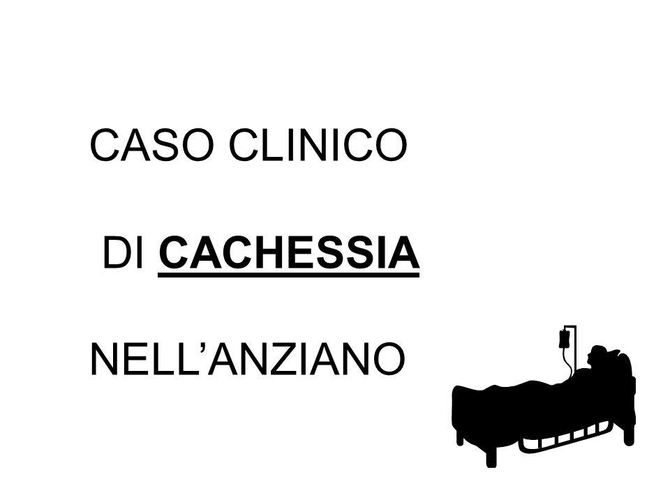 CASO CLINICO DI CACHESSIA NELL'ANZIANO