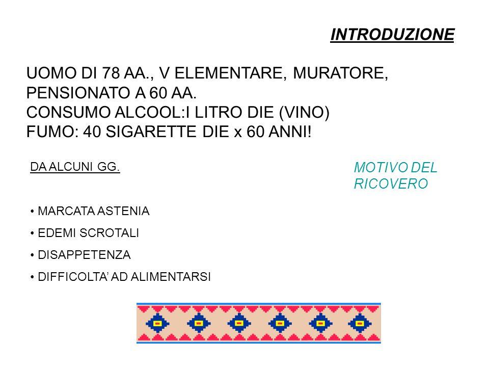 UOMO DI 78 AA., V ELEMENTARE, MURATORE, PENSIONATO A 60 AA.