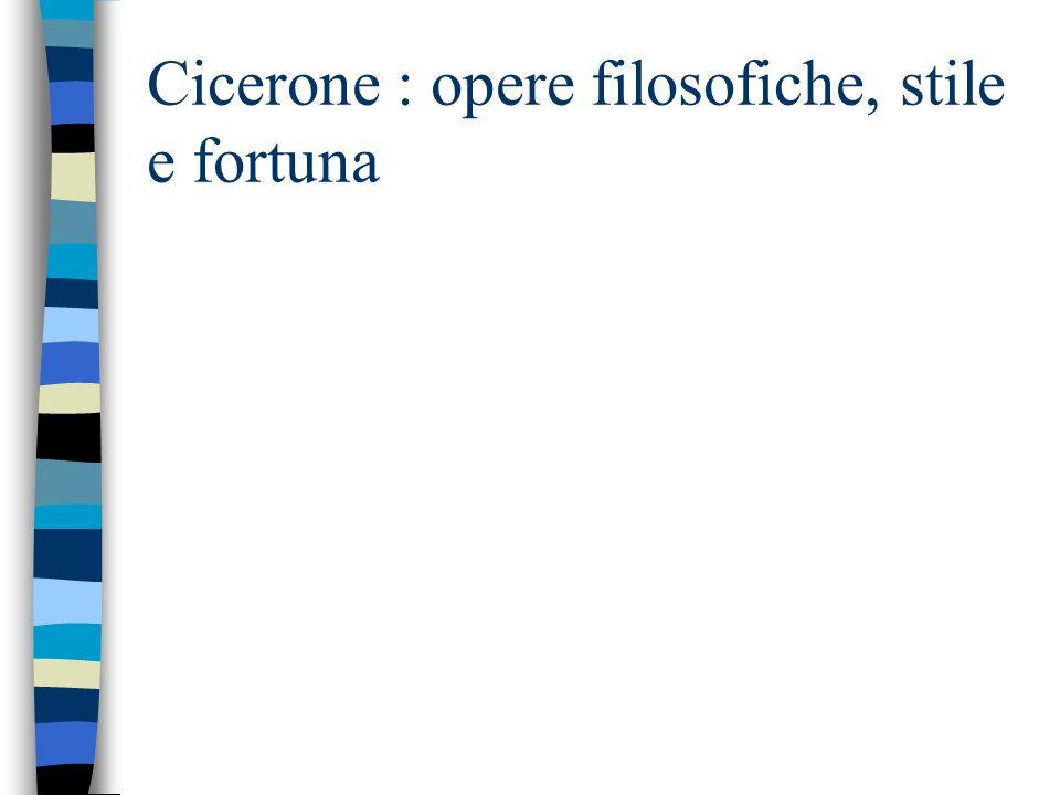 Cicerone : opere filosofiche, stile e fortuna
