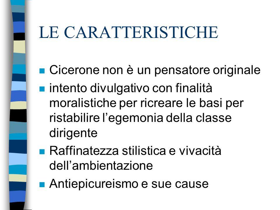LE CARATTERISTICHE Cicerone non è un pensatore originale