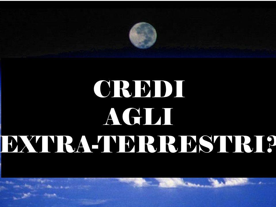 CREDI AGLI EXTRA-TERRESTRI