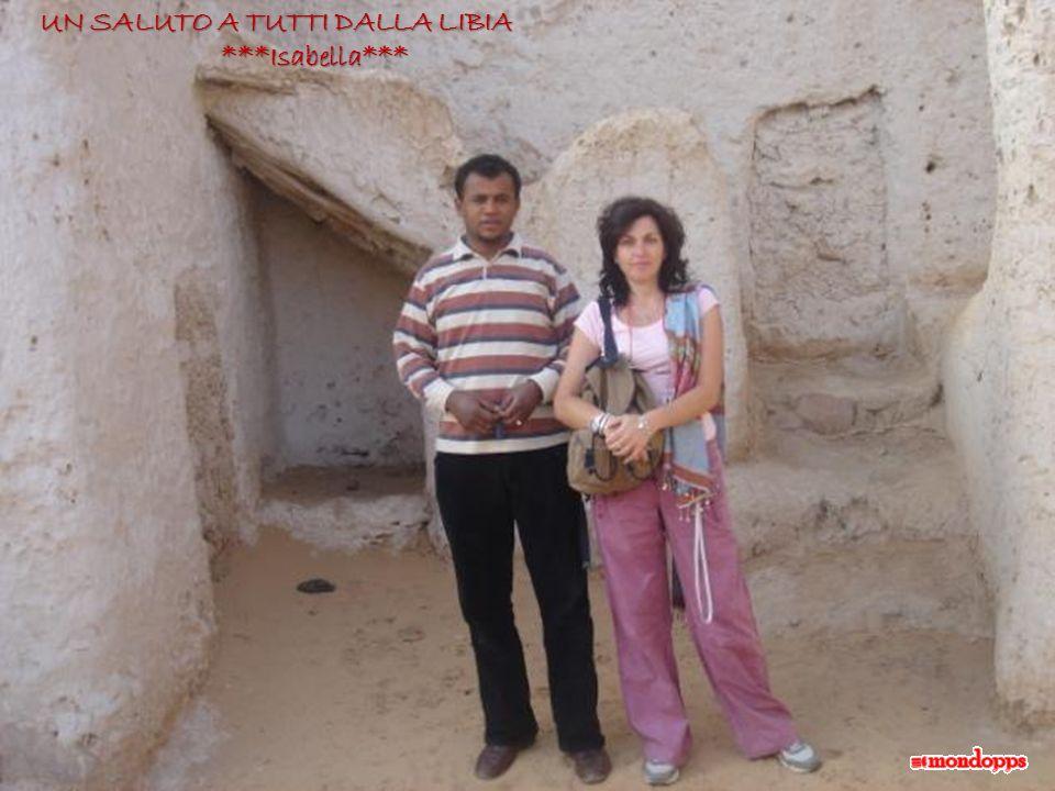 UN SALUTO A TUTTI DALLA LIBIA