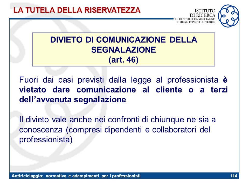 DIVIETO DI COMUNICAZIONE DELLA SEGNALAZIONE