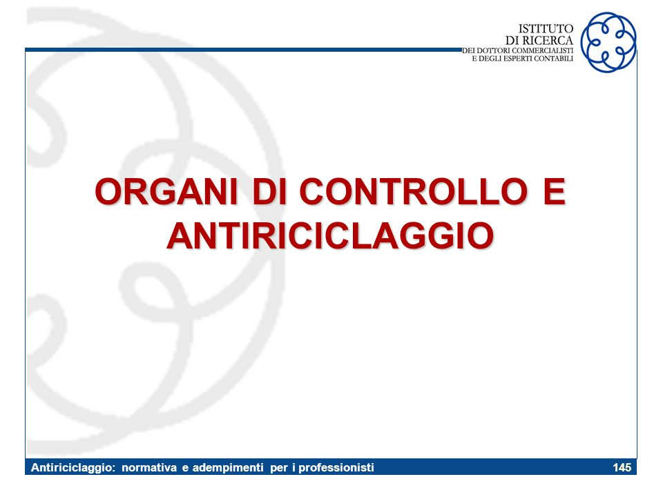 ORGANI DI CONTROLLO E ANTIRICICLAGGIO