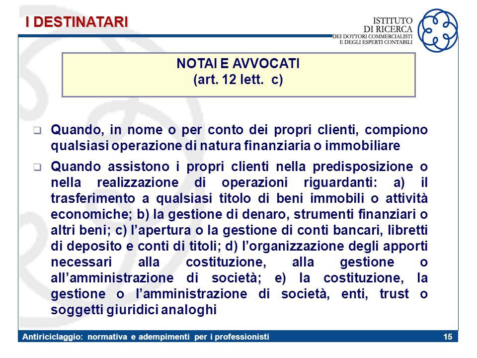I DESTINATARI NOTAI E AVVOCATI (art. 12 lett. c)