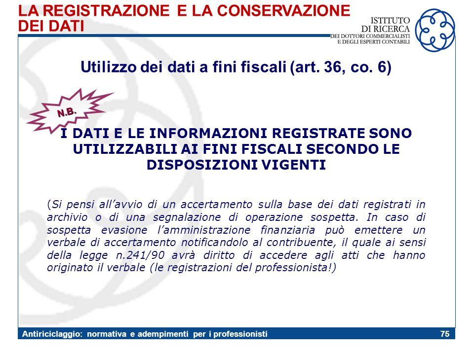 Utilizzo dei dati a fini fiscali (art. 36, co. 6)