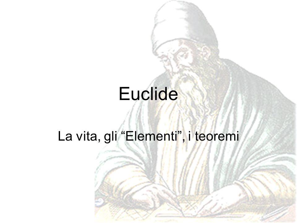 La vita, gli Elementi , i teoremi