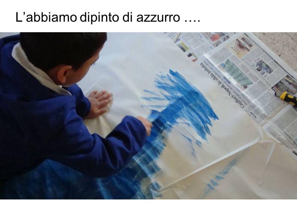 L'abbiamo dipinto di azzurro ….