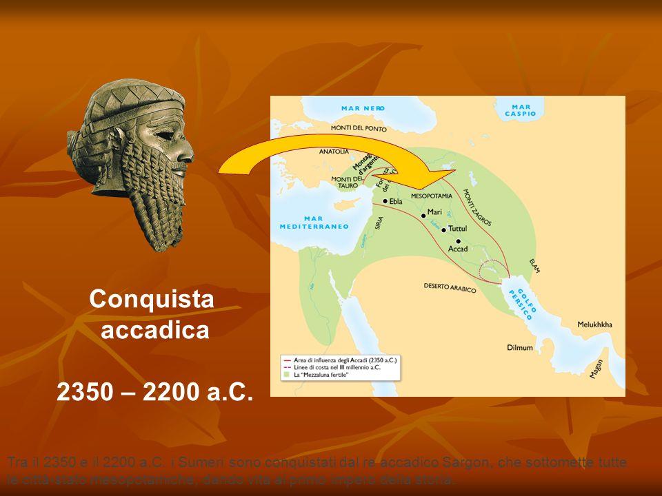 Conquista accadica 2350 – 2200 a.C.