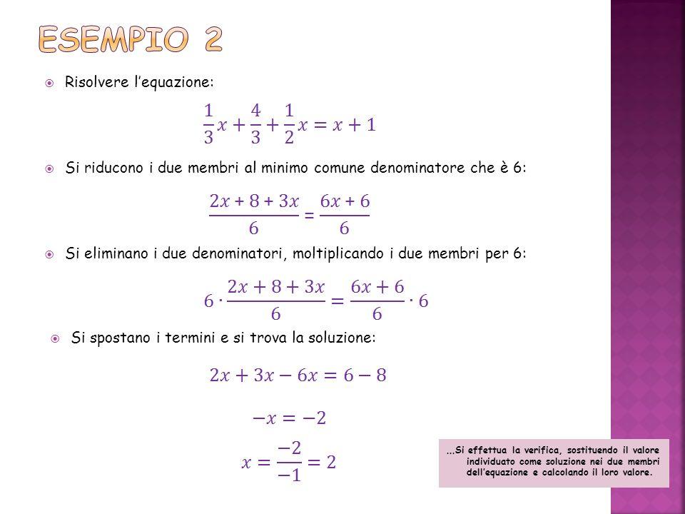 Esempio 2 Risolvere l'equazione: