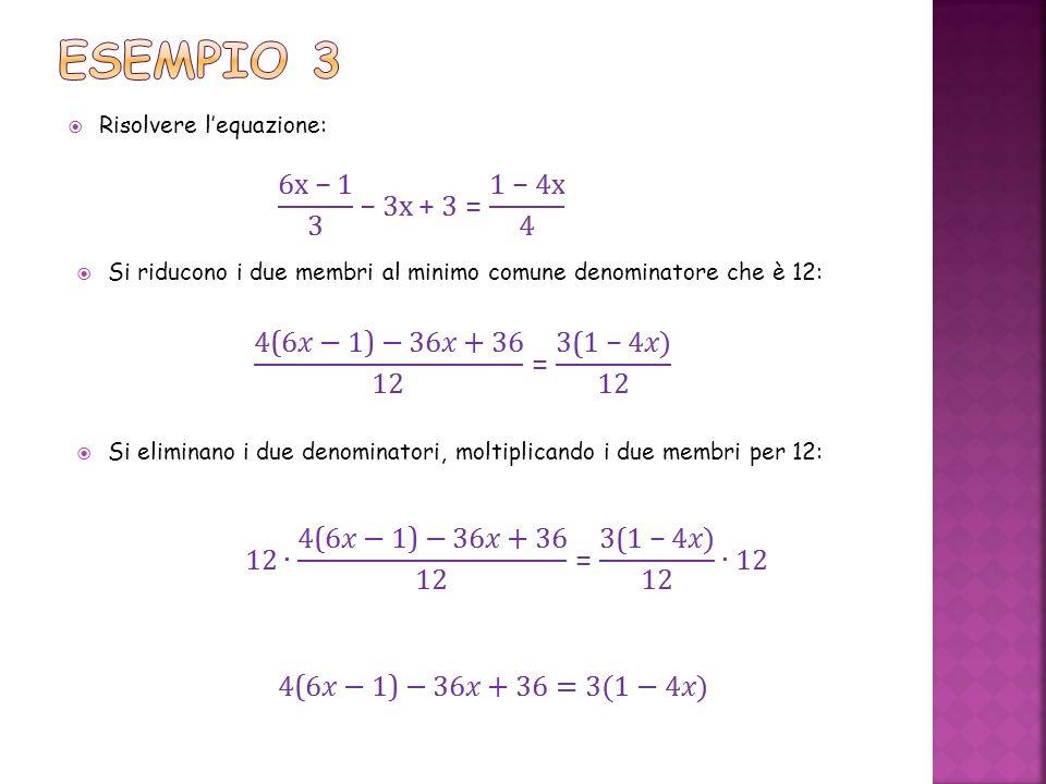 Esempio 3 Risolvere l'equazione: