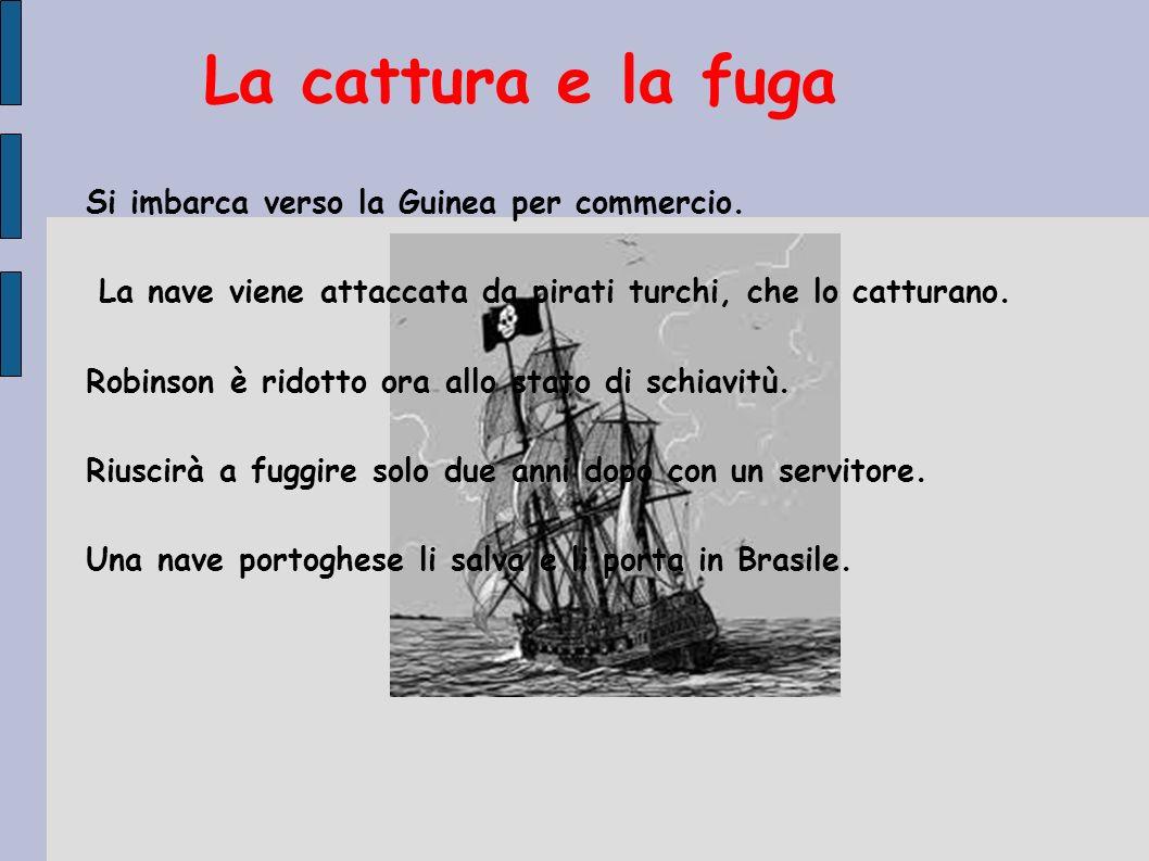 La cattura e la fuga Si imbarca verso la Guinea per commercio.