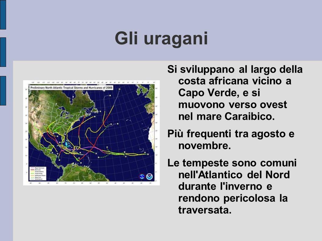 Gli uragani Si sviluppano al largo della costa africana vicino a Capo Verde, e si muovono verso ovest nel mare Caraibico.