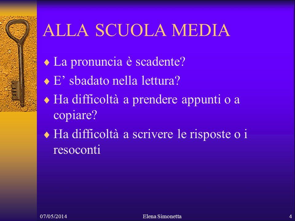ALLA SCUOLA MEDIA La pronuncia è scadente E' sbadato nella lettura