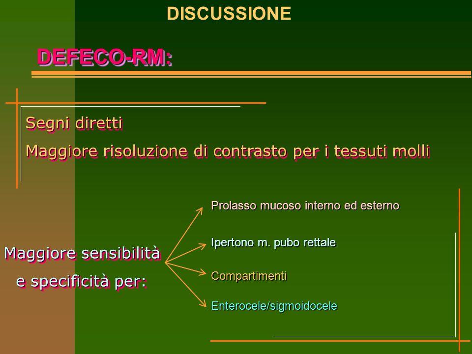 DEFECO-RM: DISCUSSIONE Segni diretti