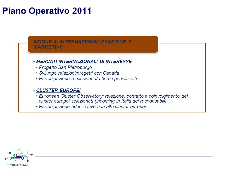 Piano Operativo 2011 AZIONE 4: INTERNAZIONALIZZAZIONE E MARKETING