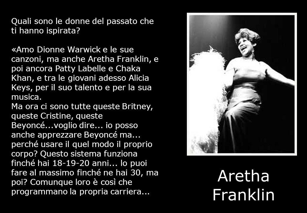 Aretha Franklin Quali sono le donne del passato che ti hanno ispirata