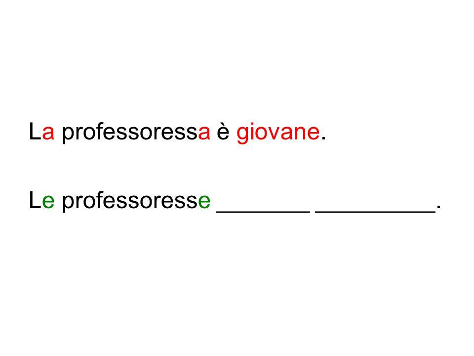 La professoressa è giovane.