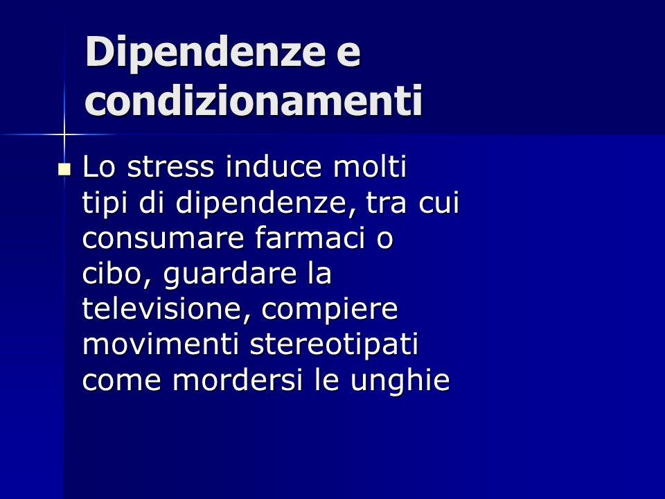 Dipendenze e condizionamenti