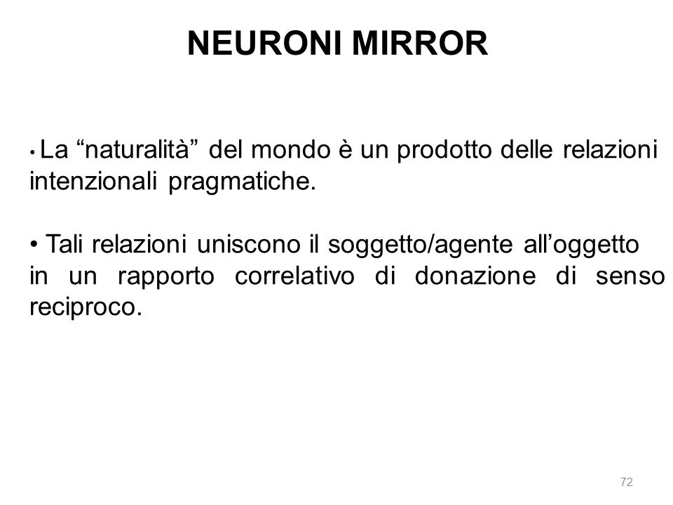 NEURONI MIRROR intenzionali pragmatiche.