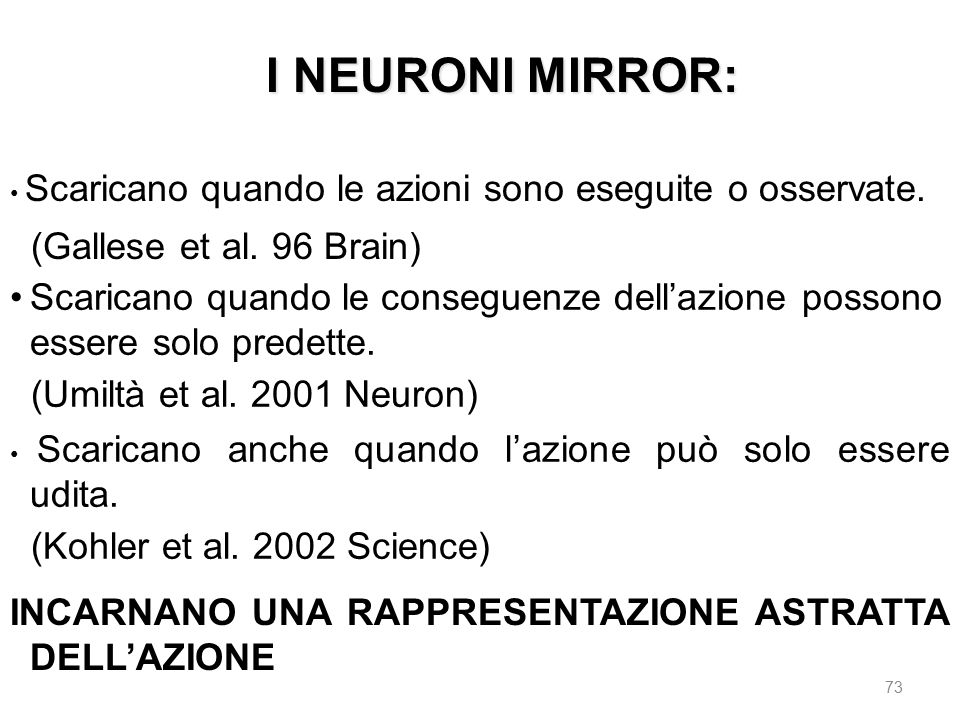I NEURONI MIRROR: (Gallese et al. 96 Brain)