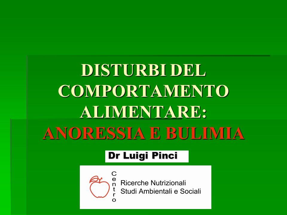 DISTURBI DEL COMPORTAMENTO ALIMENTARE: ANORESSIA E BULIMIA