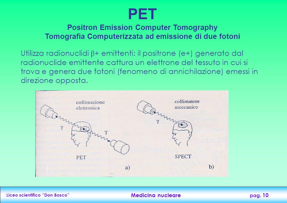 PET Positron Emission Computer Tomography Tomografia Computerizzata ad emissione di due fotoni
