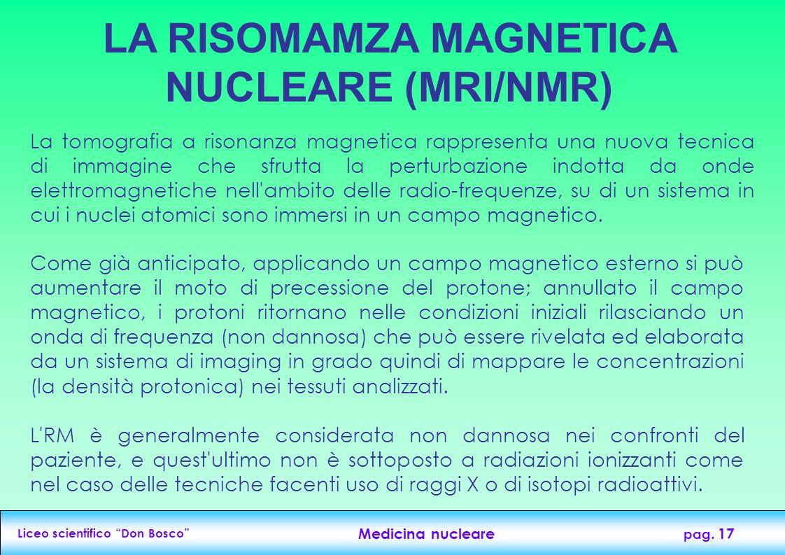 LA RISOMAMZA MAGNETICA NUCLEARE (MRI/NMR)